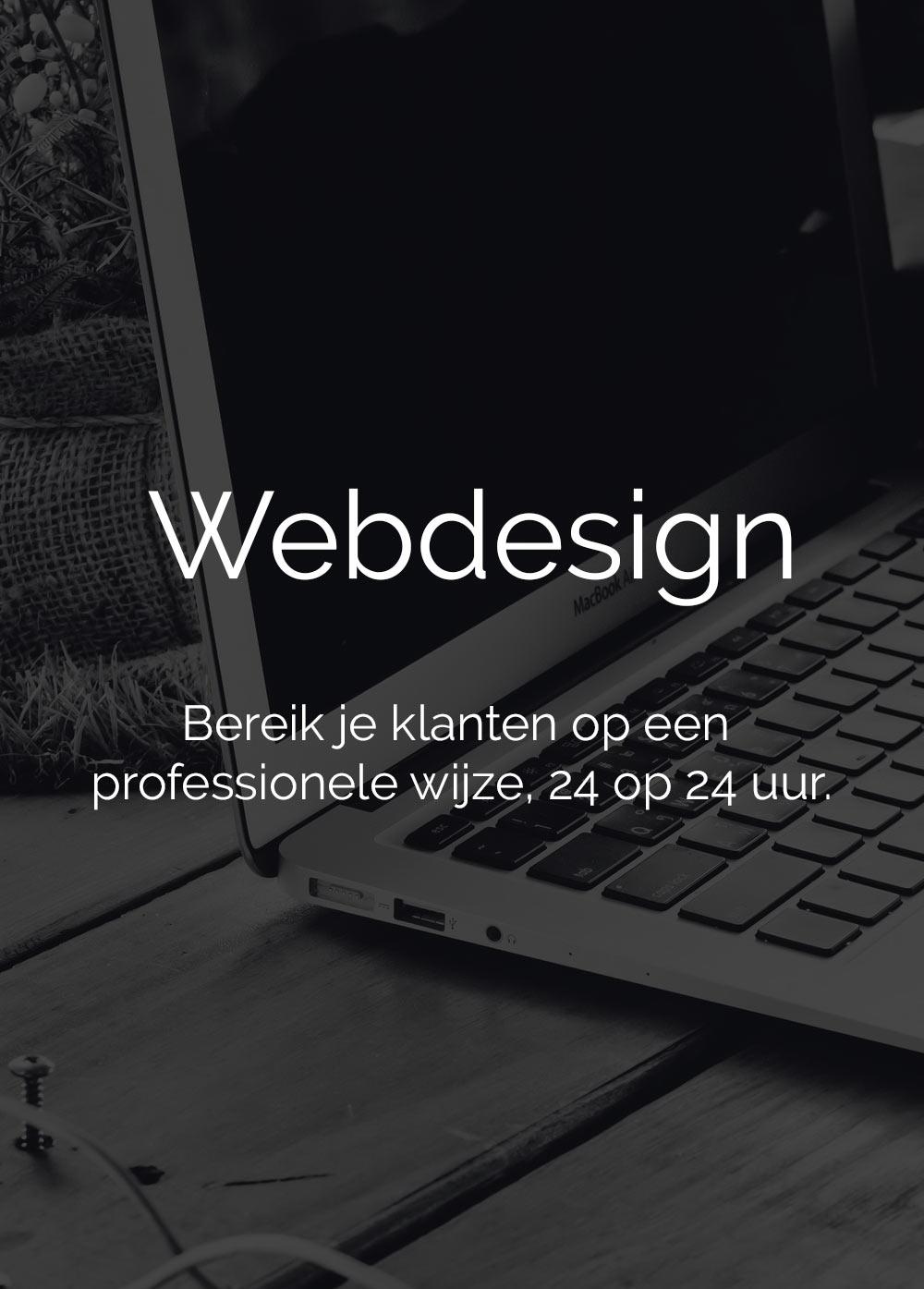 Webdesign - Bereik je klanten op een professionele wijze, 24 op 24 uur.